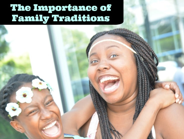 The Importance of Family Traditions