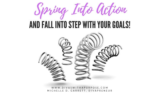 How to spring into action so you can fall into step with your goals for this year