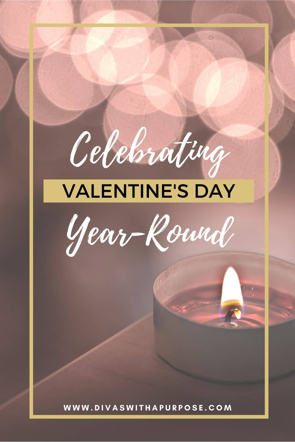 Simple ways to start celebrating Valentine's Day year-round. How to keep the love, fun and spontaneity of the day alive and a part of your daily habits as a couple.