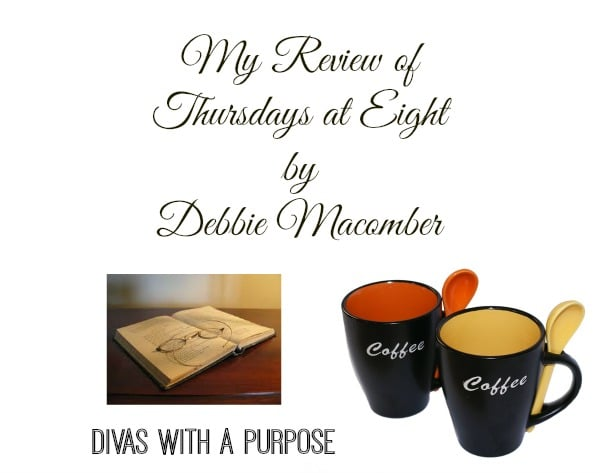Thoughts on Thursdays at Eight by Debbie Macomber