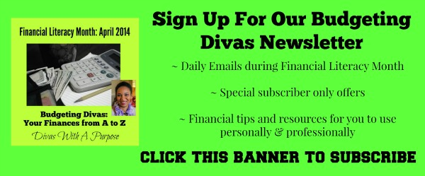 Subscribe to Divas With A Purpose's Budgeting Divas Newsletter for financial tips and resources for you to use personally & professionally
