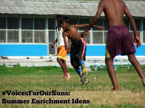 #VoicesForOurSons: Summer Enrichment Ideas