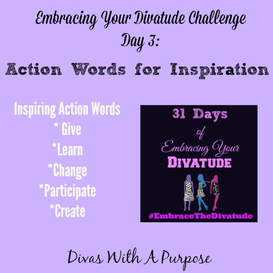 Action Words for Inspiration #EmbraceTheDivatude #31Day Challenge