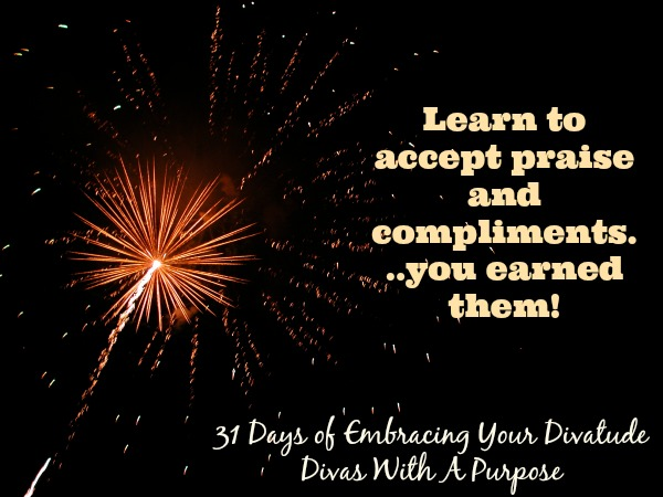 Learn to accept praise and compliments