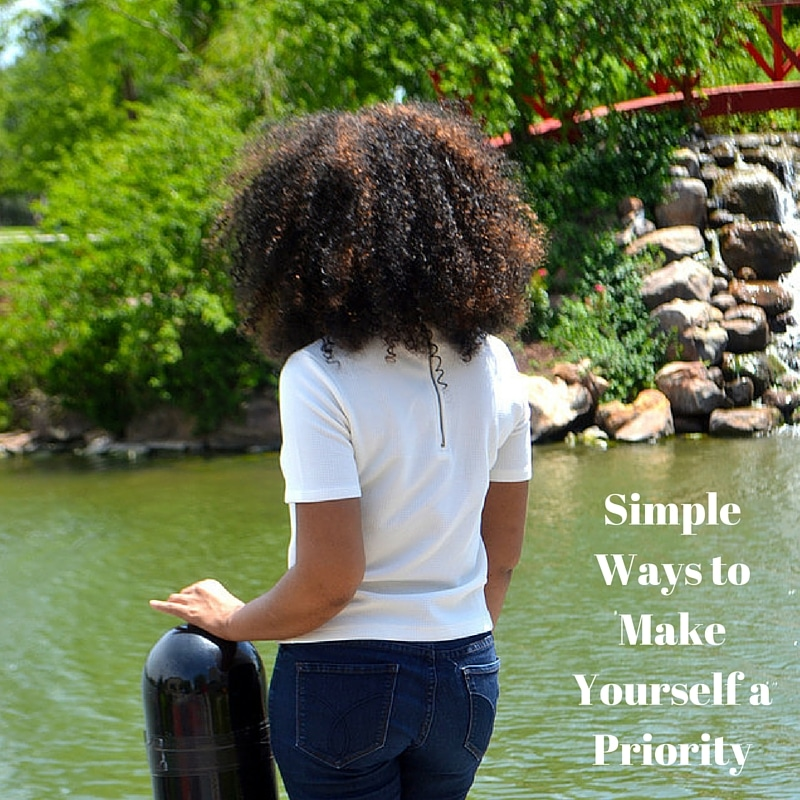Simple Ways to Make Yourself A Priority