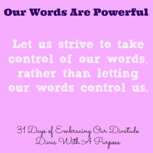 Our Words Are Powerful