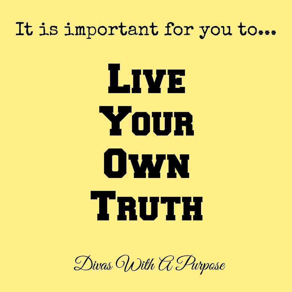 Live Your Own Truth