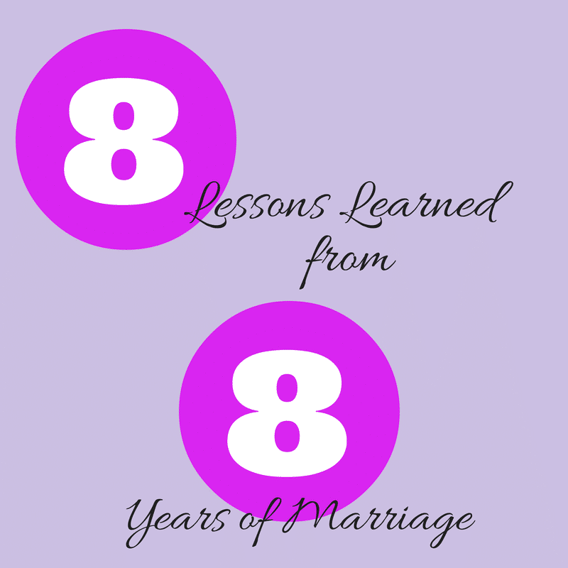 8 Lessons Learned from 8 Years of Marriage