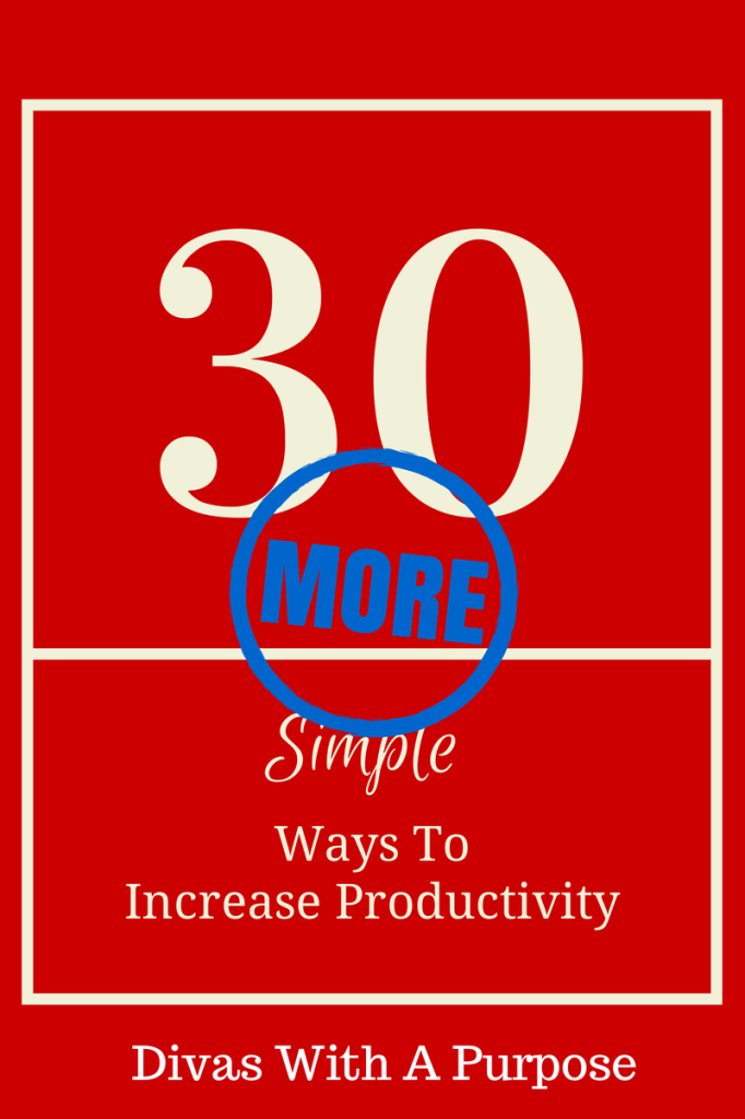 Having systems and organization in place is a big part of helping you to increase your productivity in your daily routine. Here are 30 ways to do just that. #productivity #worklifebalance | Divas With A Purpose  https://www.divaswithapurpose.com/more-ways-to-increase-productivity/