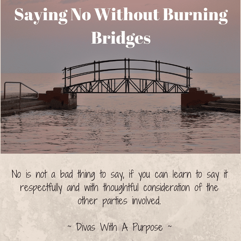 No Is Not A Bad Thing: Saying No Without Burning Bridges