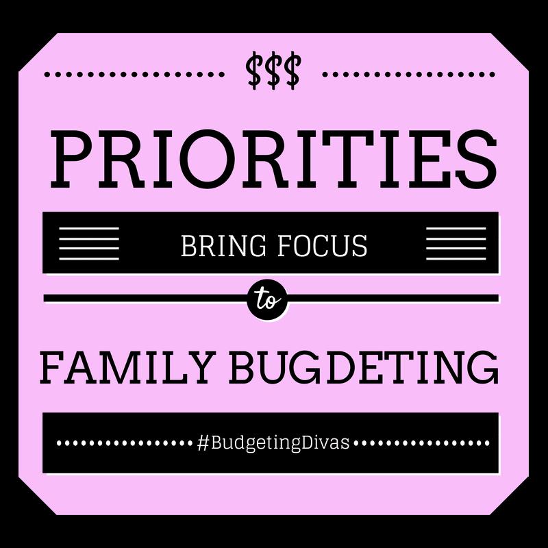 Priorities Bring Focus To Family Budgeting #BudgetingDivas