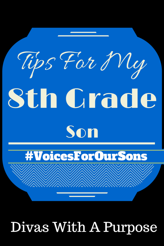 Tips For My 8th Grade Son