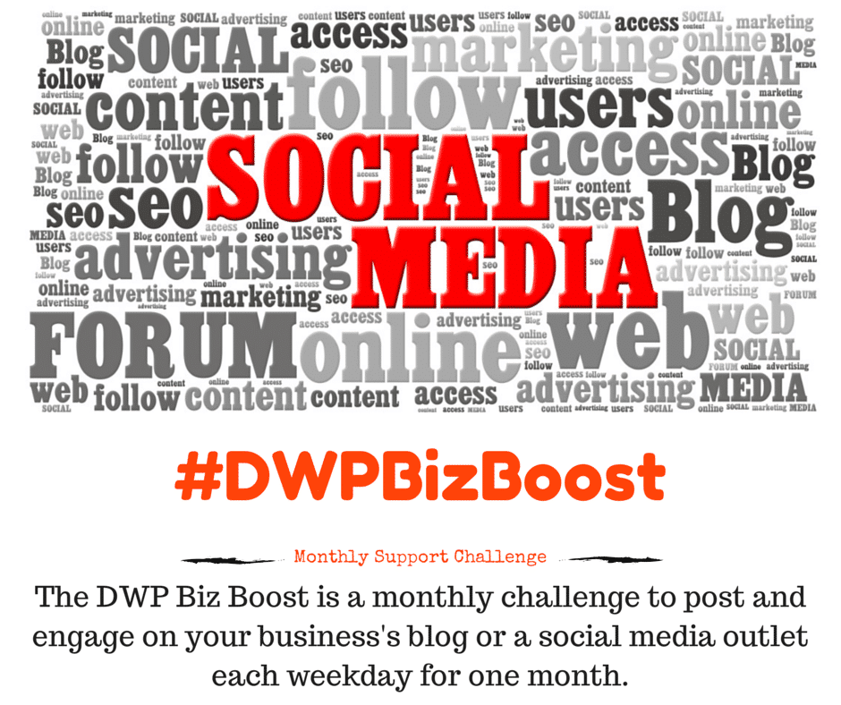 #DWPBizBoost - An Ongoing Monthly Challenge to increase your social media presence for your website