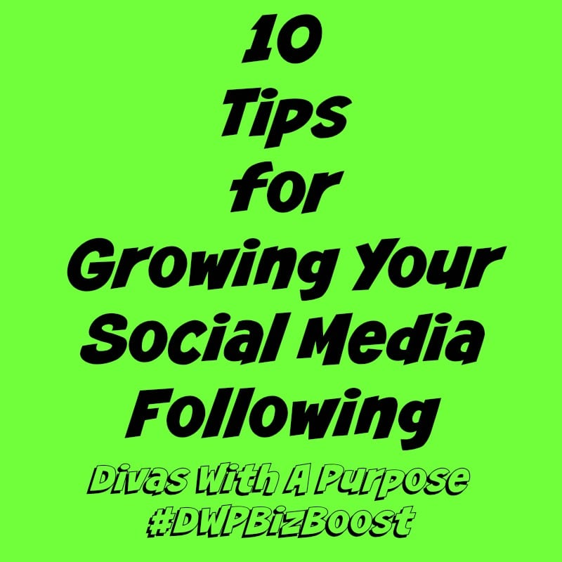 10 Tips For Growing Your Social Media Following #DWPBizBoost