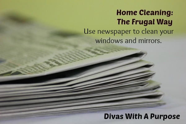 Home Cleaning The Frugal Way: Use newspaper to clean your windows and mirrors.