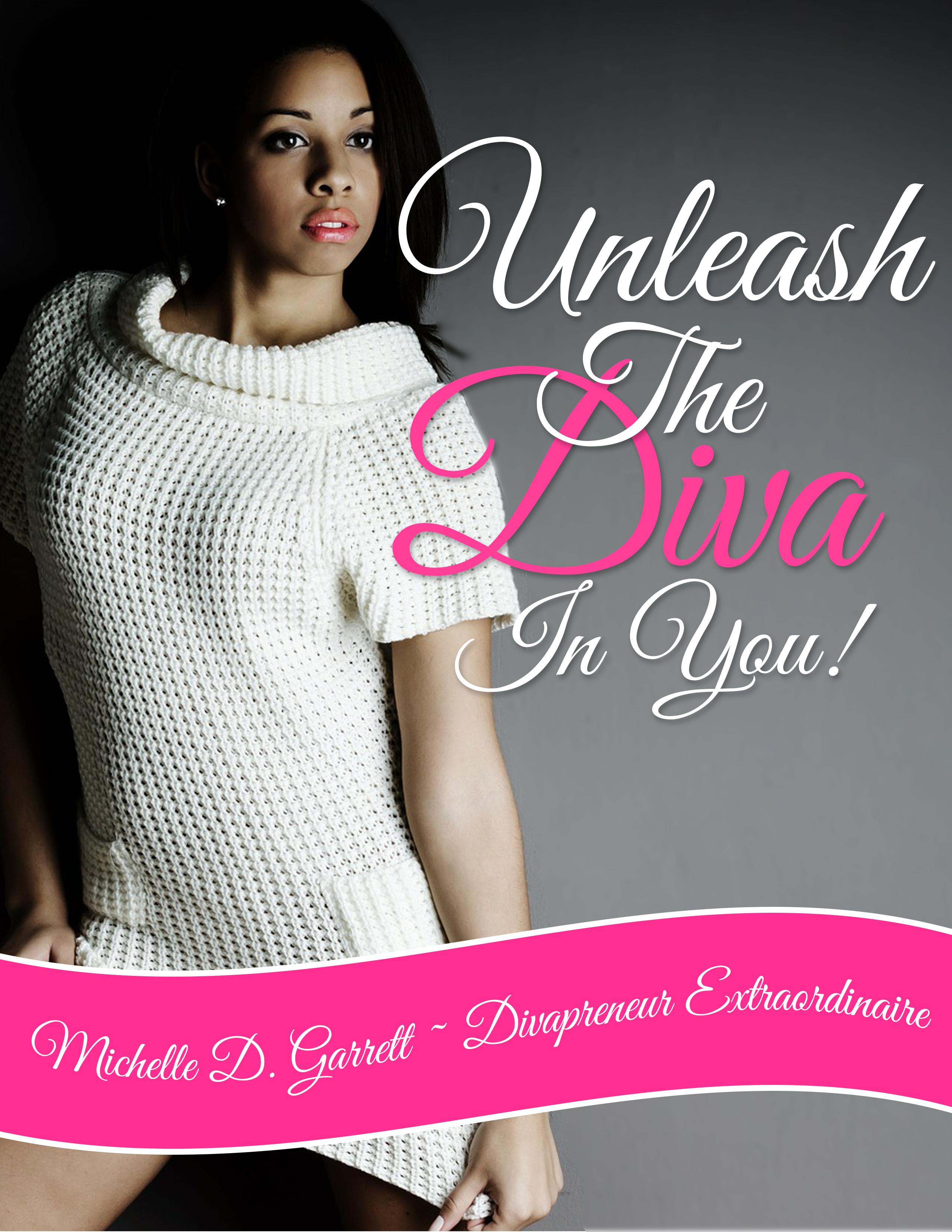Unleash The Diva In You! Free Ebook