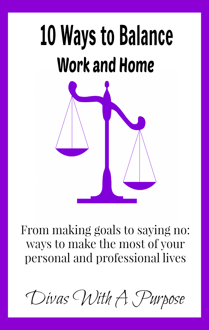 Ten Ways To Balance Work And Home