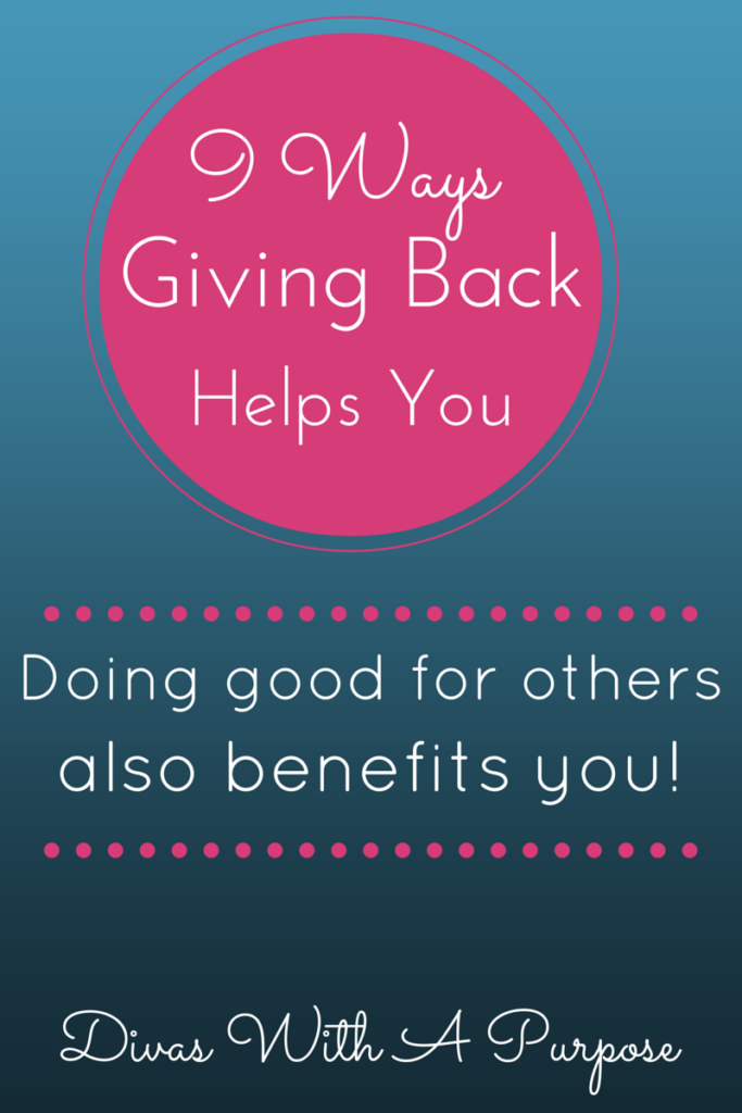 9 Ways Giving Back Helps You | Divas With A Purpose