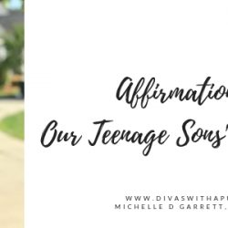Affirmations for Our Teenage Sons