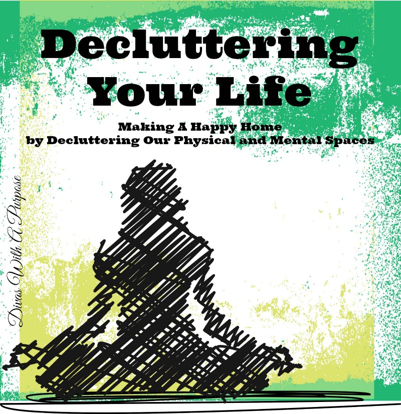 Decluttering Your Life | Divas With A Purpose