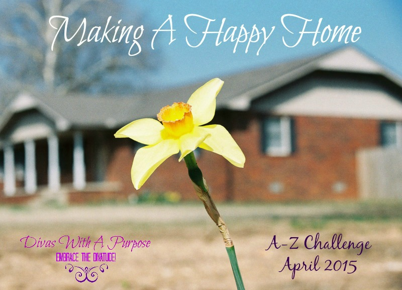 Making-A-Happy-Home A-Z Challenge