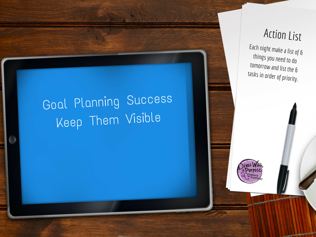 Goal Planning Success: Keep your goals visible