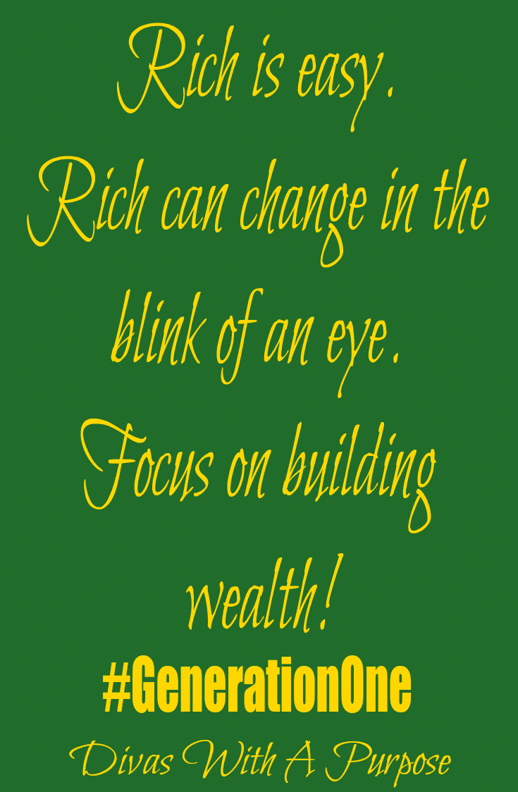Focus On Building Wealth #GenerationOne | Divas With A Purpose