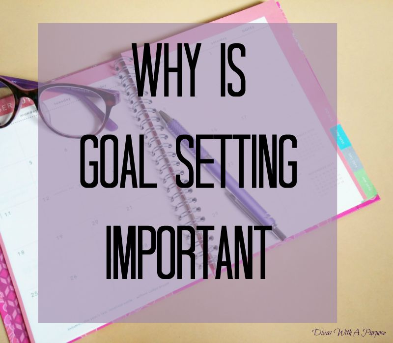 Why is Goal Setting Important