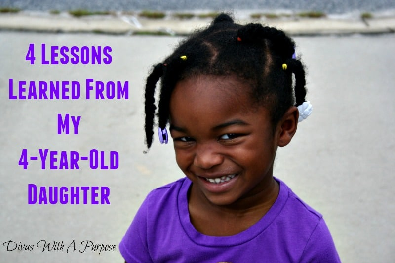 4 Lessons Learned From My 4 Year Old Daughter