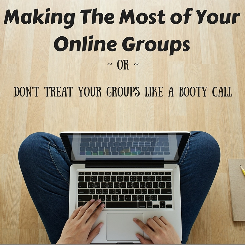 Making The Most of Your Online Groups