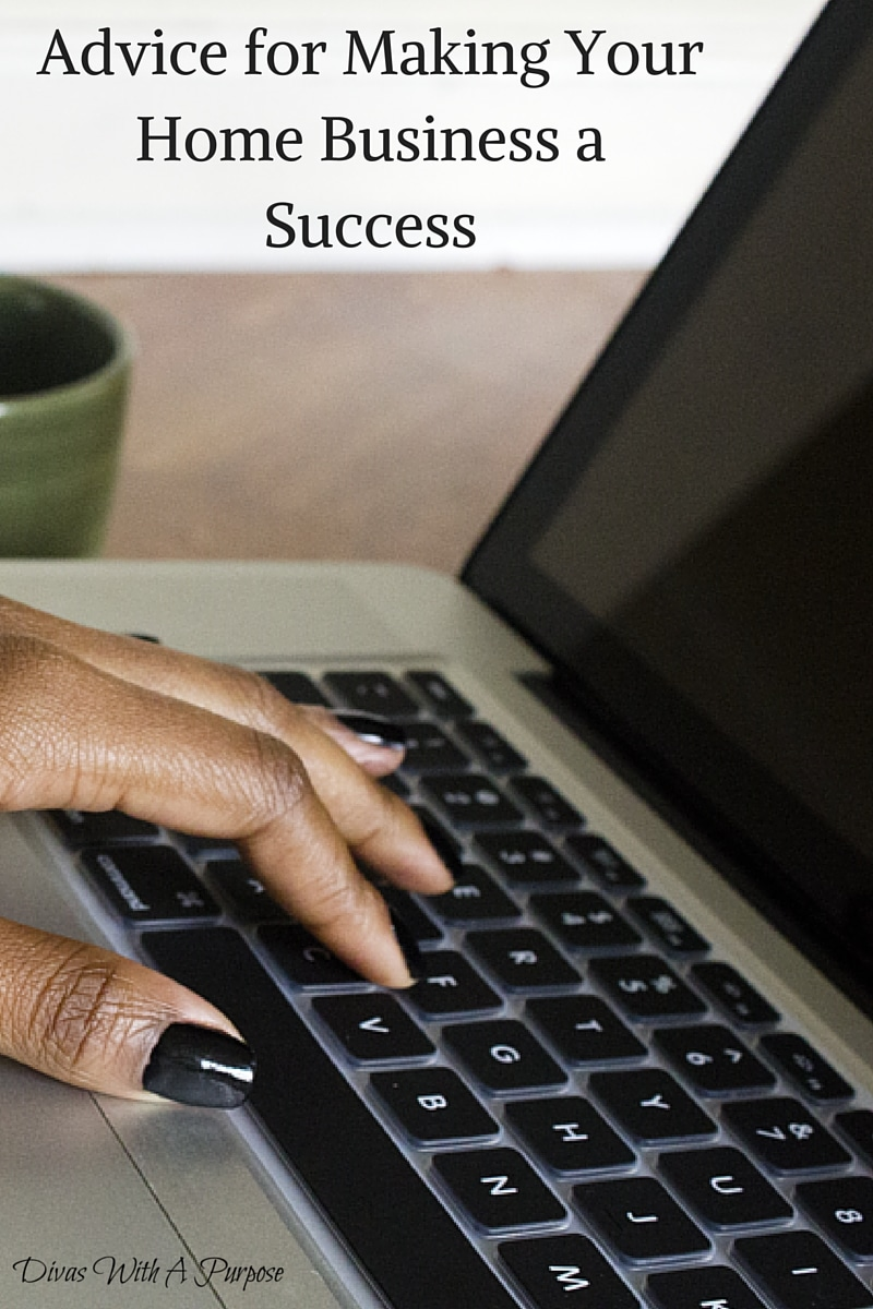 Advice for Making Your Home Business a Success