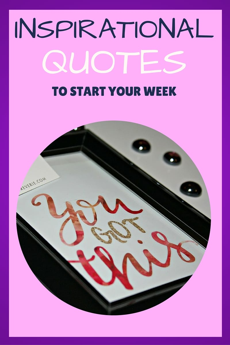 Inspirational Quotes to start your week