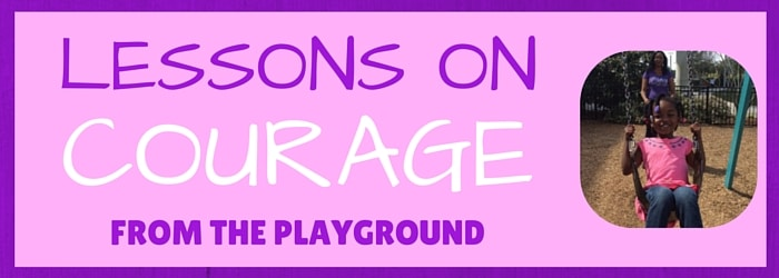 Lessons On Courage From The Playground