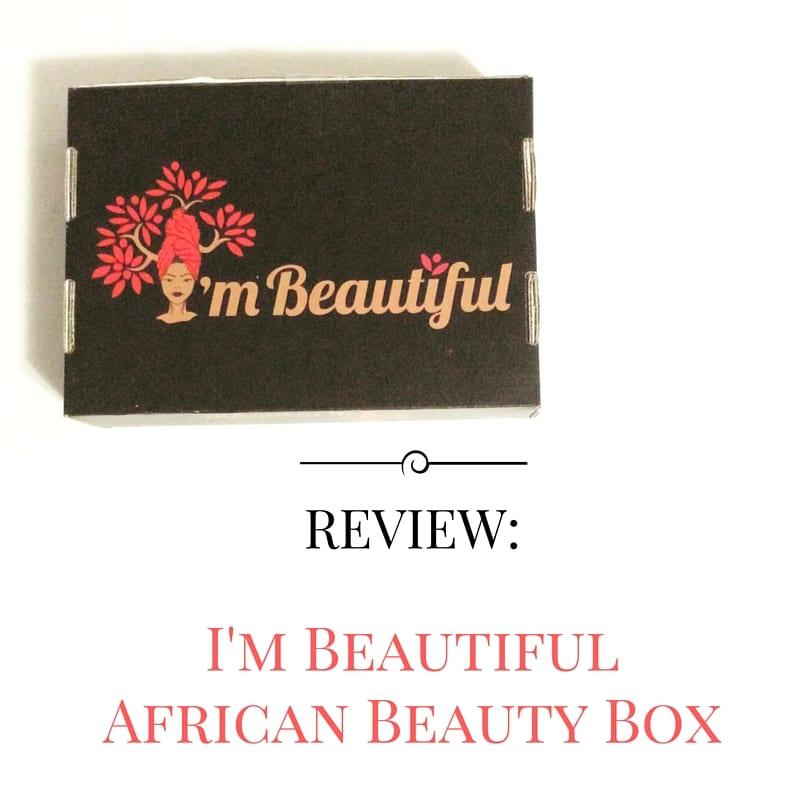I'm Beautiful African Beauty Box