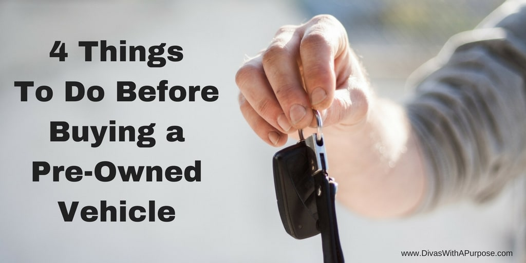 4 Things to do Before Buying a Pre-Owned Vehicle