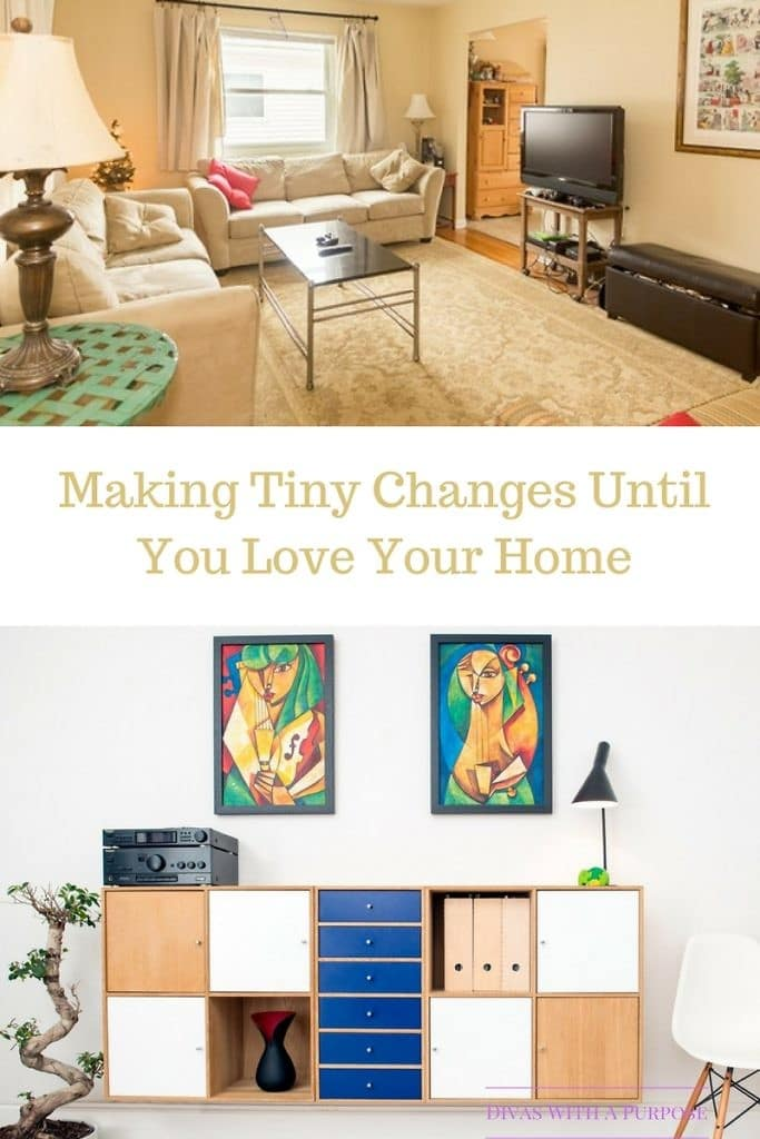 Making Tiny Changes Until You Love Your Home