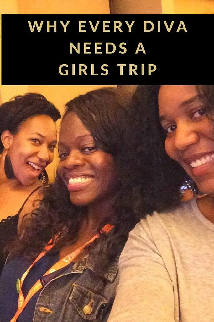 Why Every Diva Needs a Girls Trip