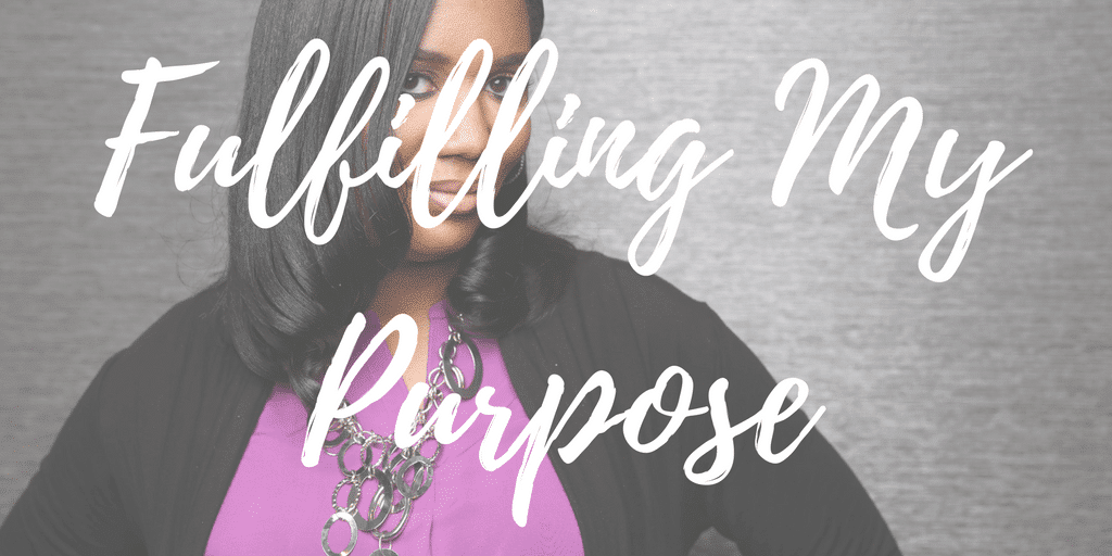 Fulfilling My Purpose | Michelle D Garrett, Divas With A Purpose