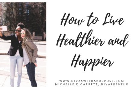 How to live healthier and happier