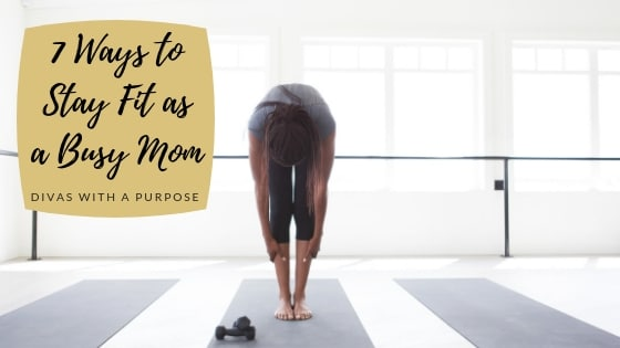 7 Ways to Stay Fit as a Busy Mom