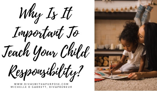 Why Is It Important To Teach Your Child Responsibility?
