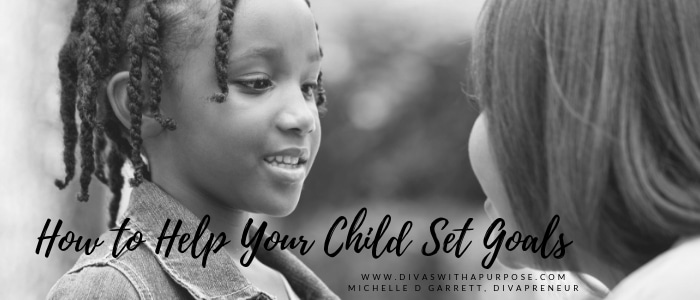 How to Help Your Child Set Goals