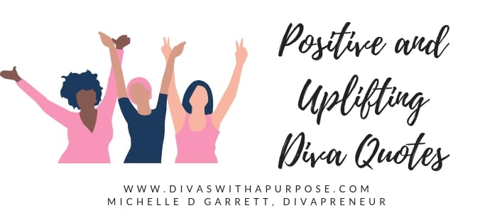 Positive and Uplifting Diva Quotes