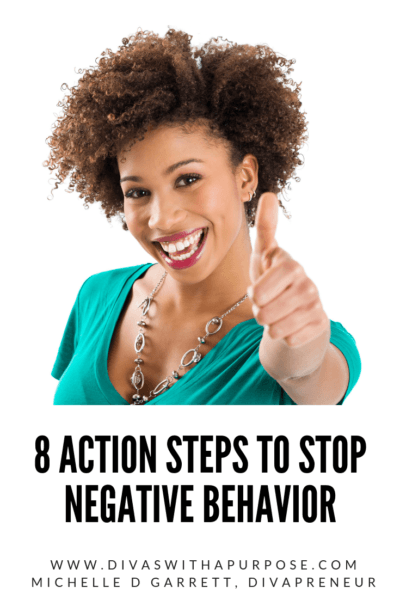 Is your negative behavior and thoughts impacting your day-to-day? Here are 8 action steps to stop them and replace them with productivity and positivity.