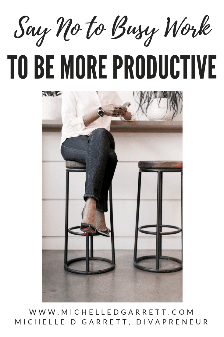 Busy work often steals your productivity without you realizing it. It is important to push the busy work aside so you can make room for the tasks that will actually build your business. #productivity #biztips | Divas WIth A Purpose https://www.divaswithapurpose.com/be-more-productive