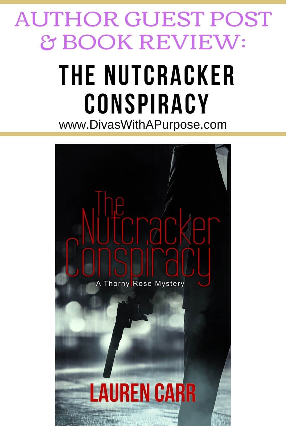 A guest post by the author of The Nutcracker Conspiracy, Lauren Carr. #TheNutcrackerConspiracy #ThornyRoseMystery #NewRelease #mystery #suspense #crimefiction
