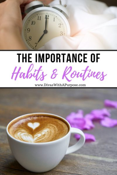 The importance of habts and routines when making over your morning