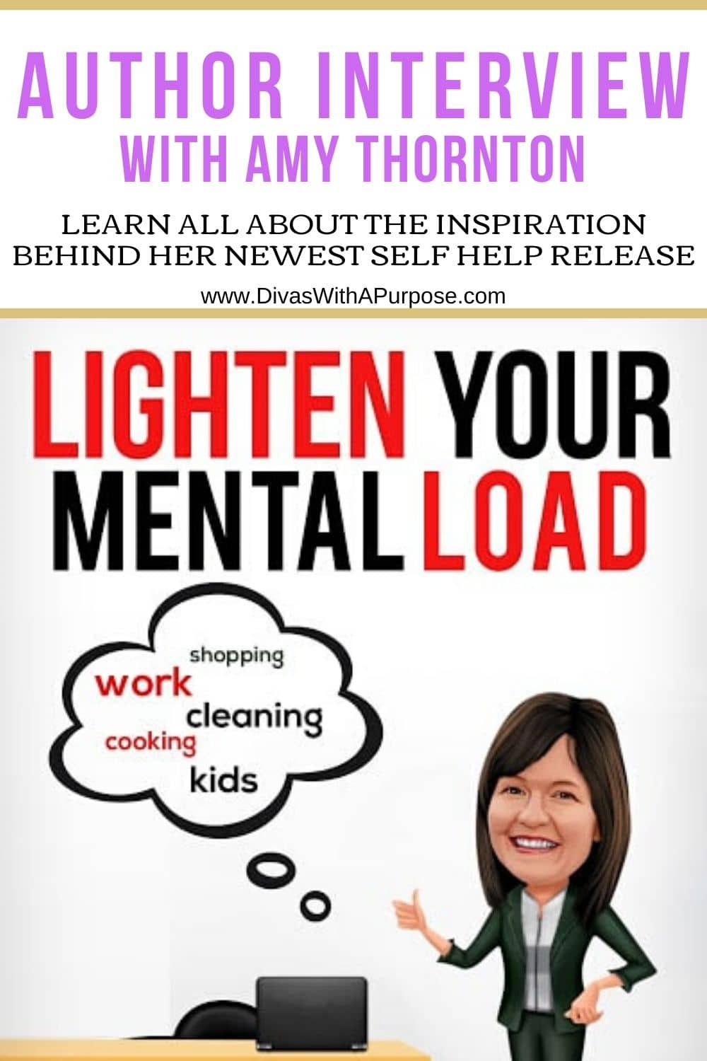Author Interview with Amy Thornton learn the inspiration behind her newest self help release, Lighten Your Mental Load