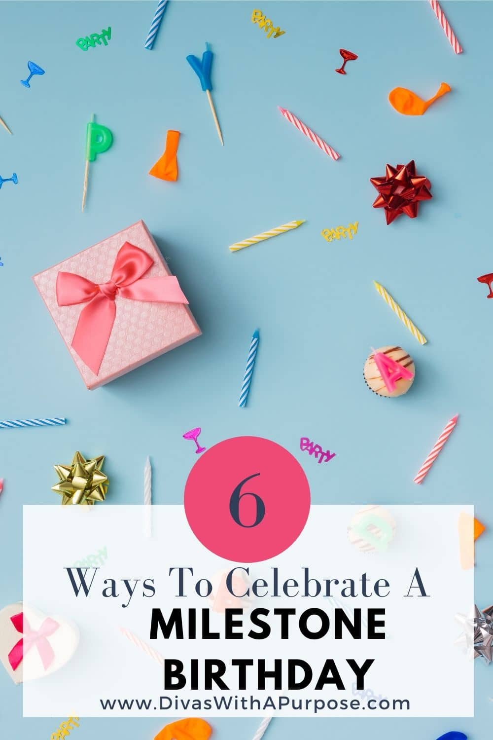 Six ways to celebrate a milestone birthday with your loved ones