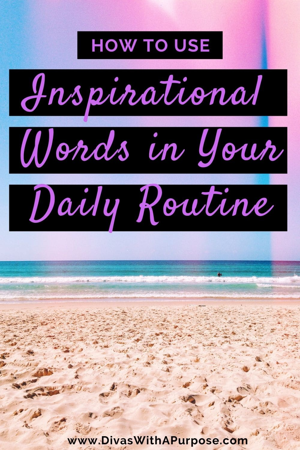 Simple ways to incorporate inspirational words, quotes, and affirmations into your daily routine | #inspiration #positiveaffirmations